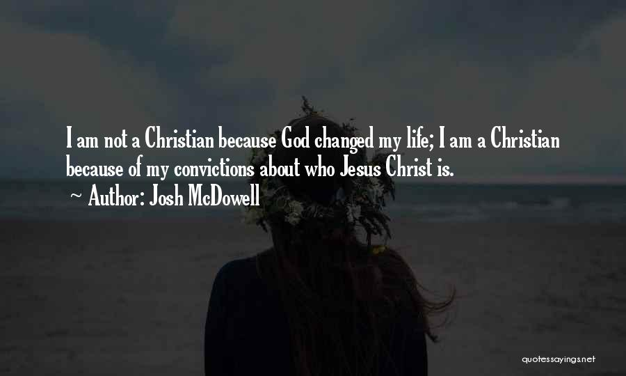I Am Not Changed Quotes By Josh McDowell