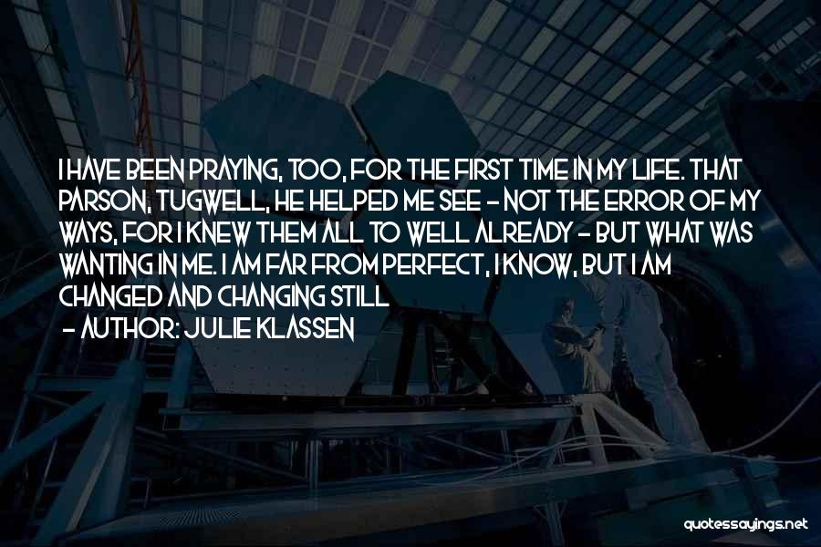 I Am Not Changed Quotes By Julie Klassen