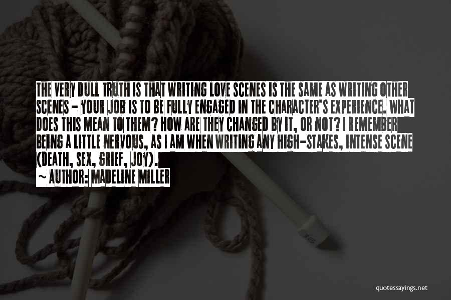 I Am Not Changed Quotes By Madeline Miller