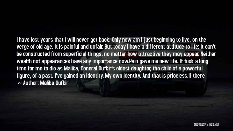 I Am Not Changed Quotes By Malika Oufkir