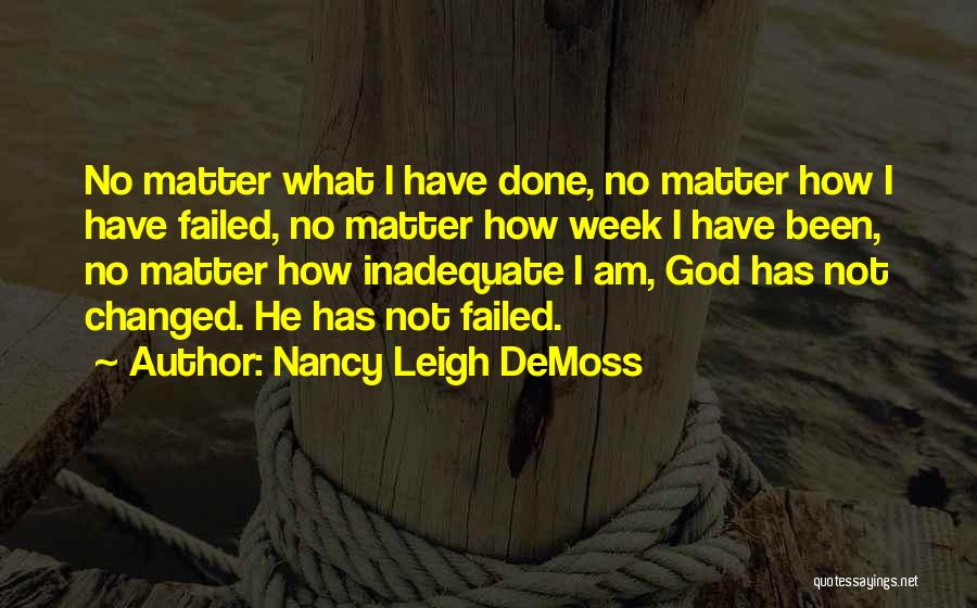 I Am Not Changed Quotes By Nancy Leigh DeMoss