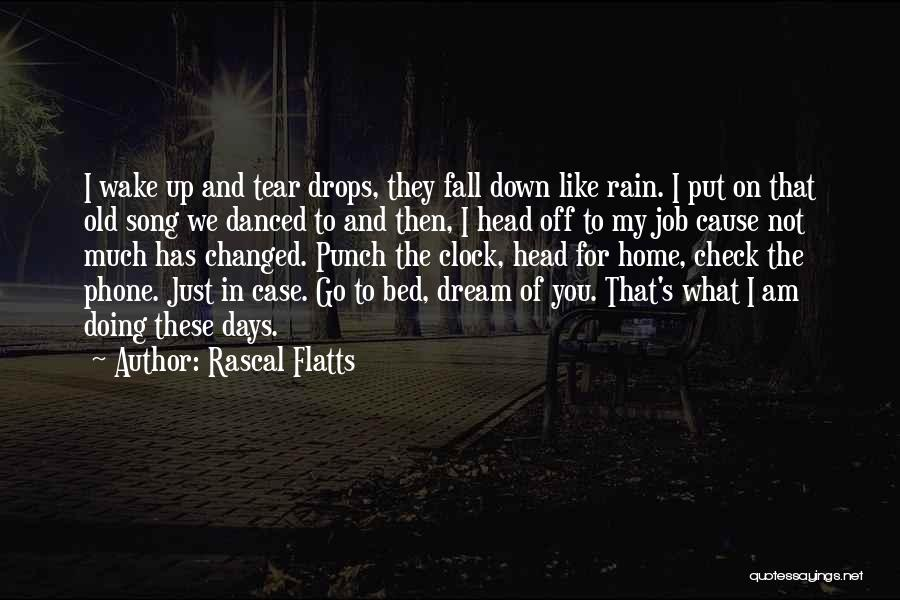I Am Not Changed Quotes By Rascal Flatts