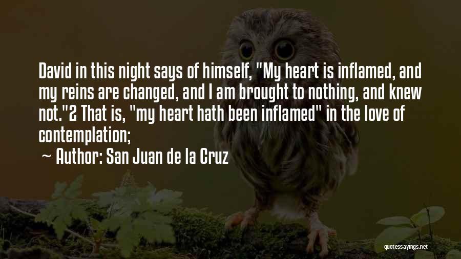 I Am Not Changed Quotes By San Juan De La Cruz