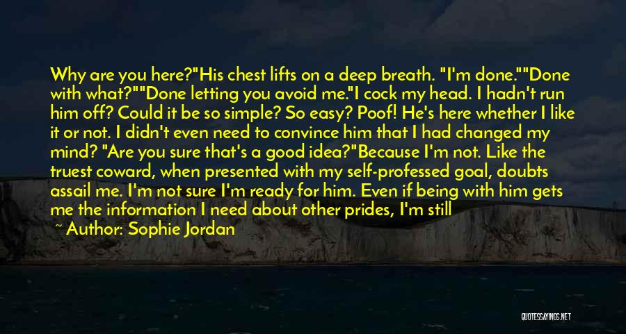 I Am Not Changed Quotes By Sophie Jordan