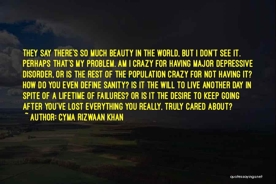 I Am Not Crazy Quotes By Cyma Rizwaan Khan