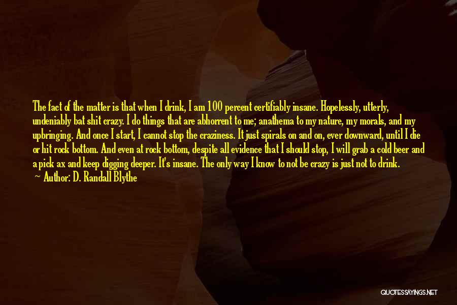 I Am Not Crazy Quotes By D. Randall Blythe