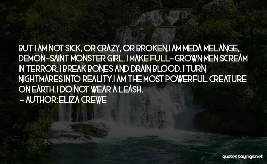 I Am Not Crazy Quotes By Eliza Crewe