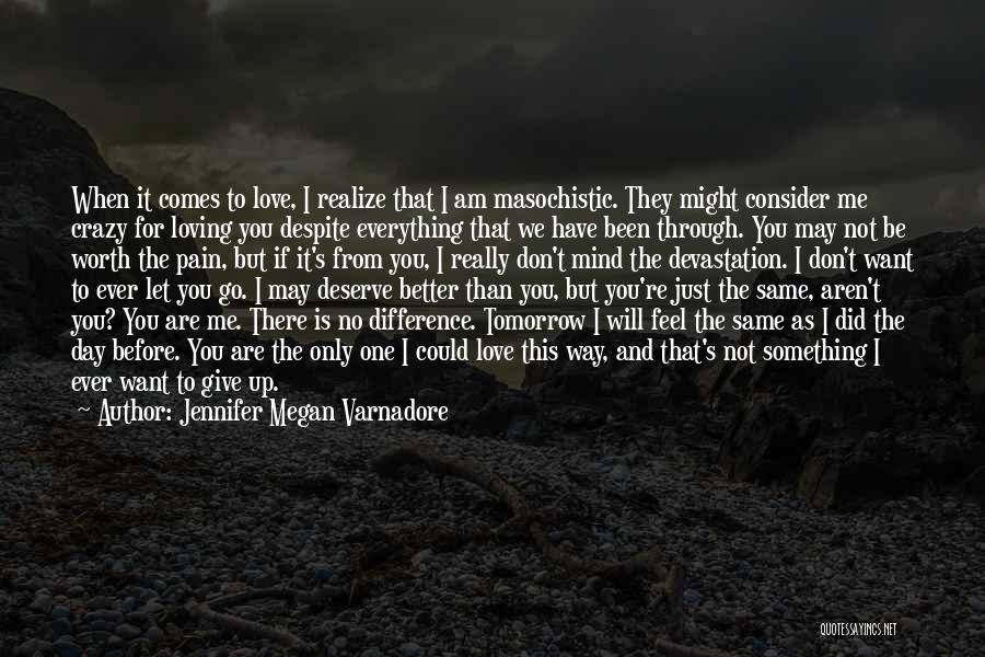 I Am Not Crazy Quotes By Jennifer Megan Varnadore