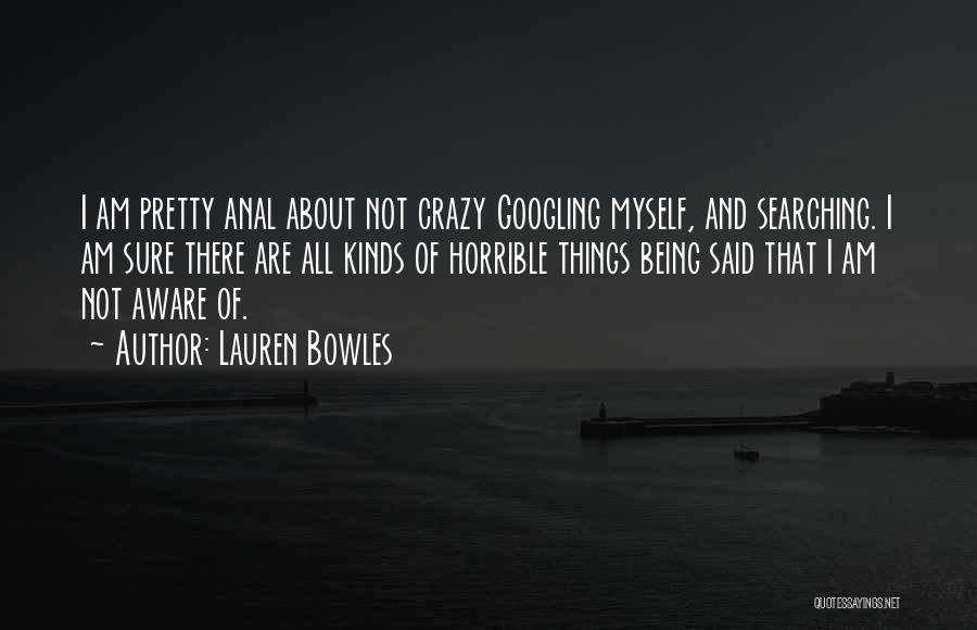 I Am Not Crazy Quotes By Lauren Bowles