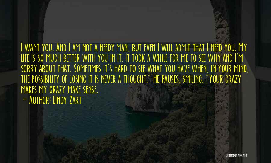 I Am Not Crazy Quotes By Lindy Zart