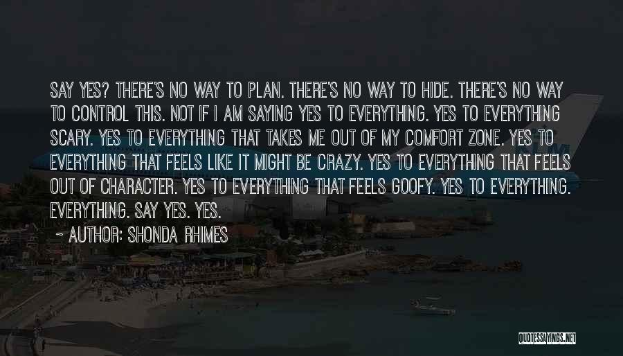 I Am Not Crazy Quotes By Shonda Rhimes
