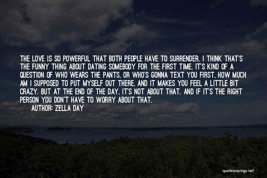 I Am Not Crazy Quotes By Zella Day