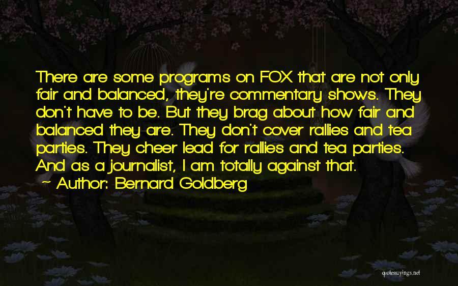 I Am Not Fair Quotes By Bernard Goldberg