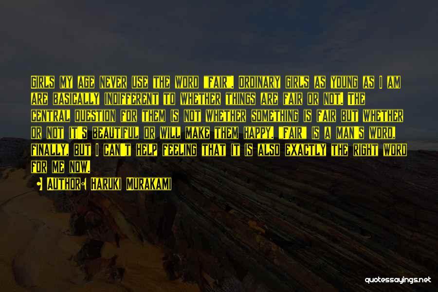 I Am Not Fair Quotes By Haruki Murakami