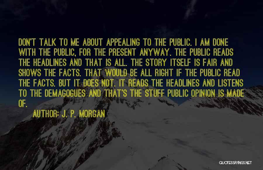 I Am Not Fair Quotes By J. P. Morgan