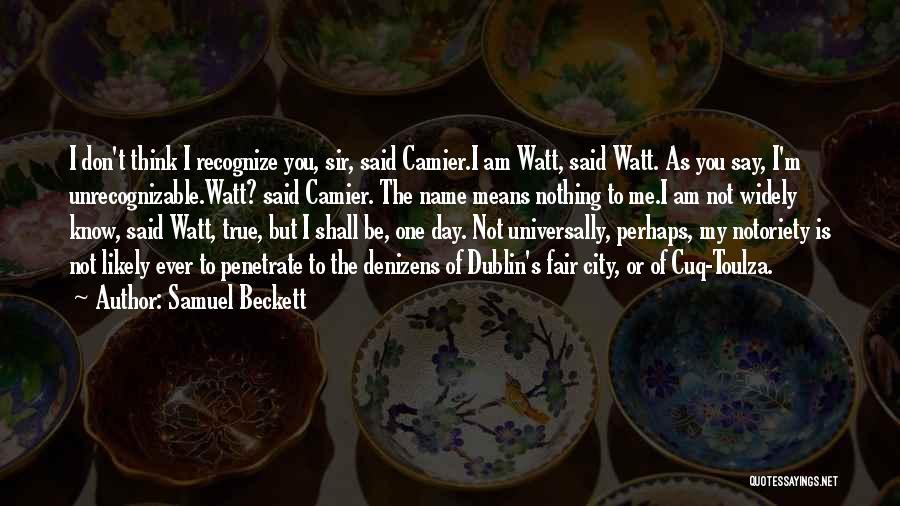 I Am Not Fair Quotes By Samuel Beckett