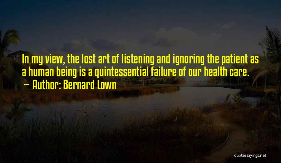 I Am Not Ignoring You Quotes By Bernard Lown