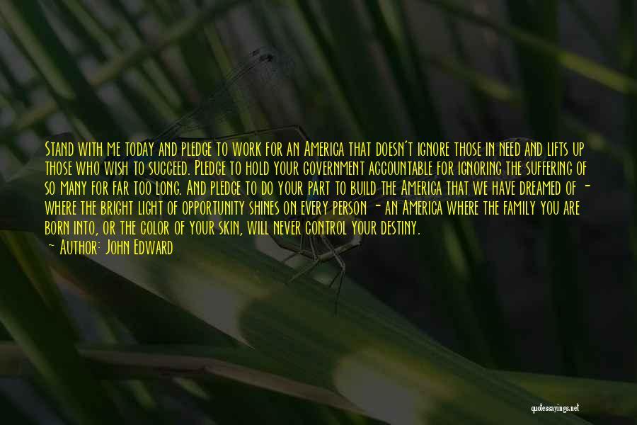 I Am Not Ignoring You Quotes By John Edward