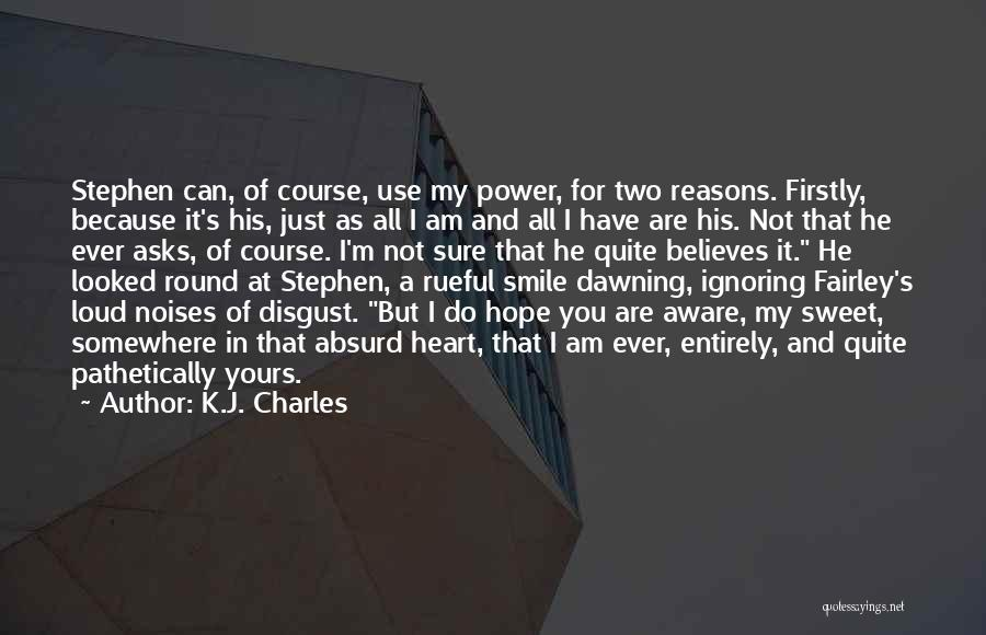 I Am Not Ignoring You Quotes By K.J. Charles