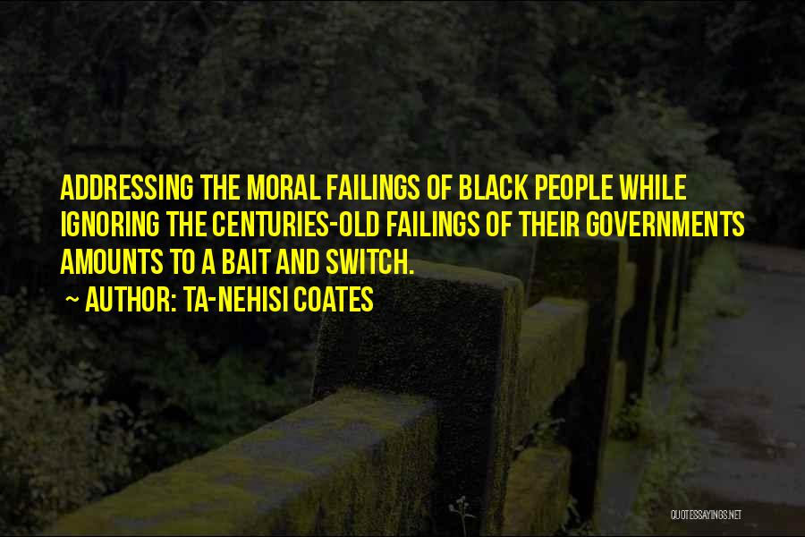 I Am Not Ignoring You Quotes By Ta-Nehisi Coates