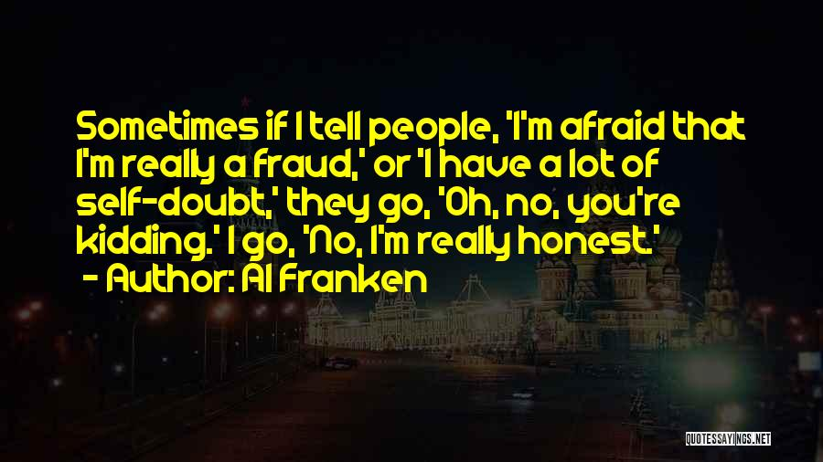 I Am Not Kidding Quotes By Al Franken