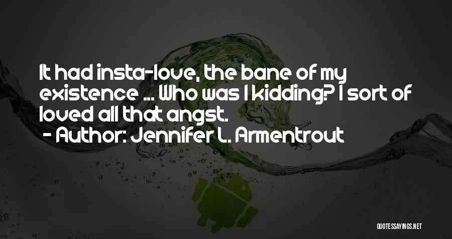 I Am Not Kidding Quotes By Jennifer L. Armentrout