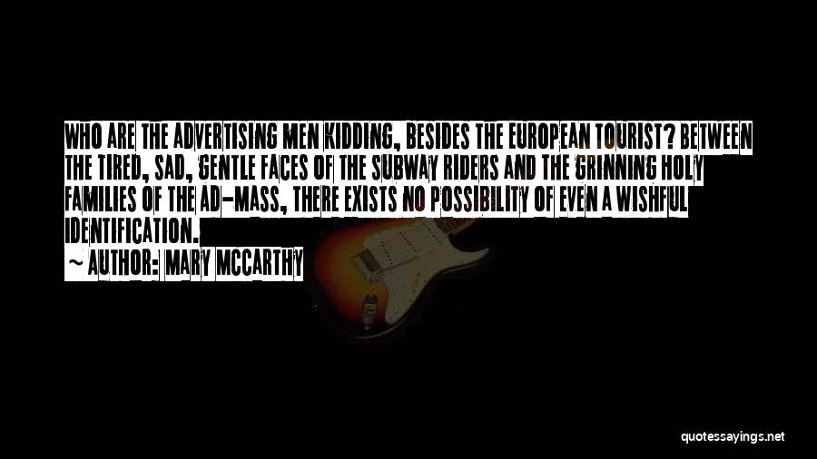 I Am Not Kidding Quotes By Mary McCarthy