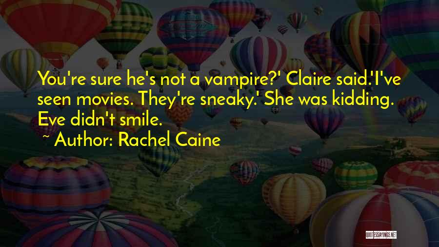 I Am Not Kidding Quotes By Rachel Caine