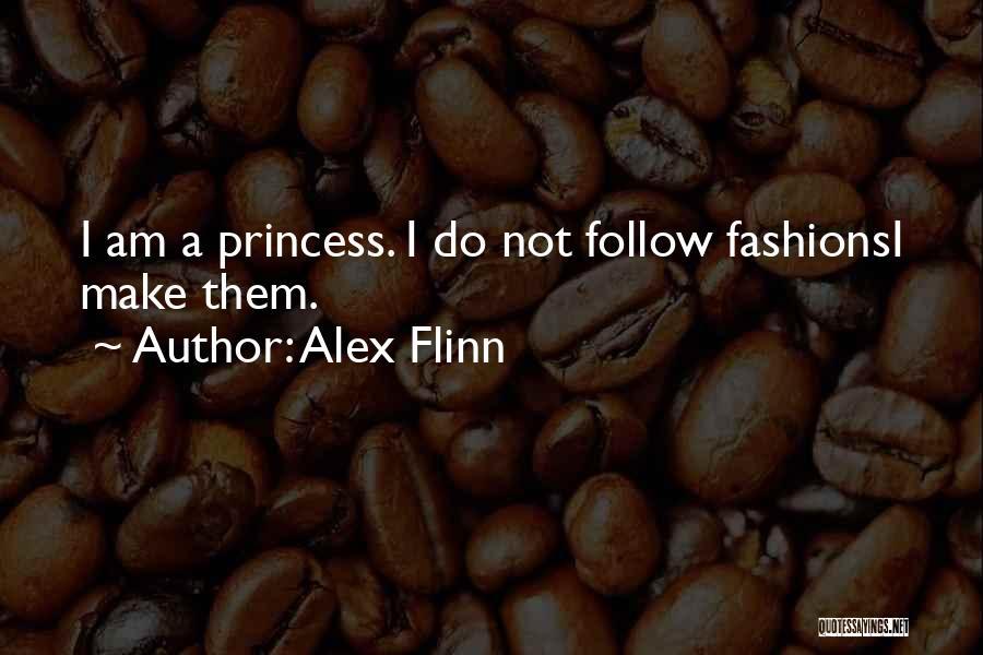 I Am Not Princess Quotes By Alex Flinn