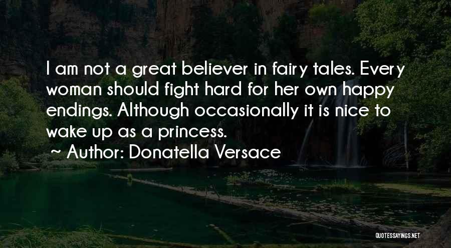 I Am Not Princess Quotes By Donatella Versace