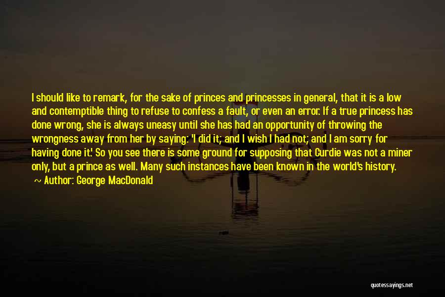 I Am Not Princess Quotes By George MacDonald