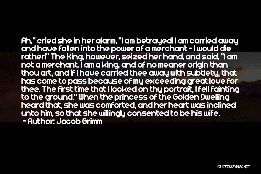 I Am Not Princess Quotes By Jacob Grimm