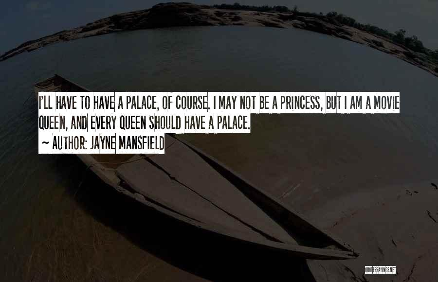 I Am Not Princess Quotes By Jayne Mansfield