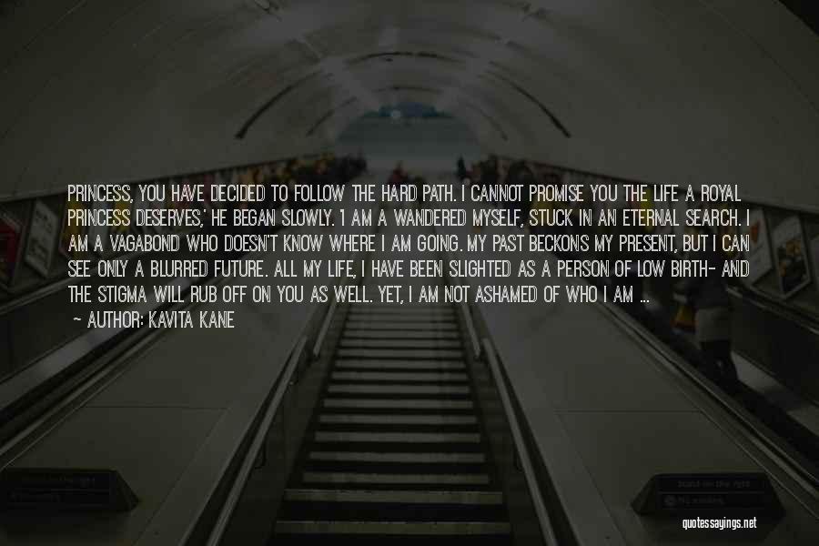 I Am Not Princess Quotes By Kavita Kane