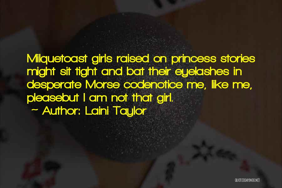 I Am Not Princess Quotes By Laini Taylor