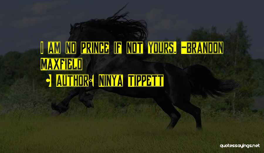 I Am Not Princess Quotes By Ninya Tippett