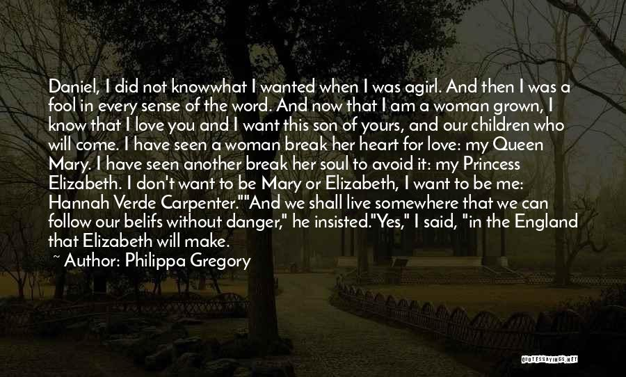 I Am Not Princess Quotes By Philippa Gregory