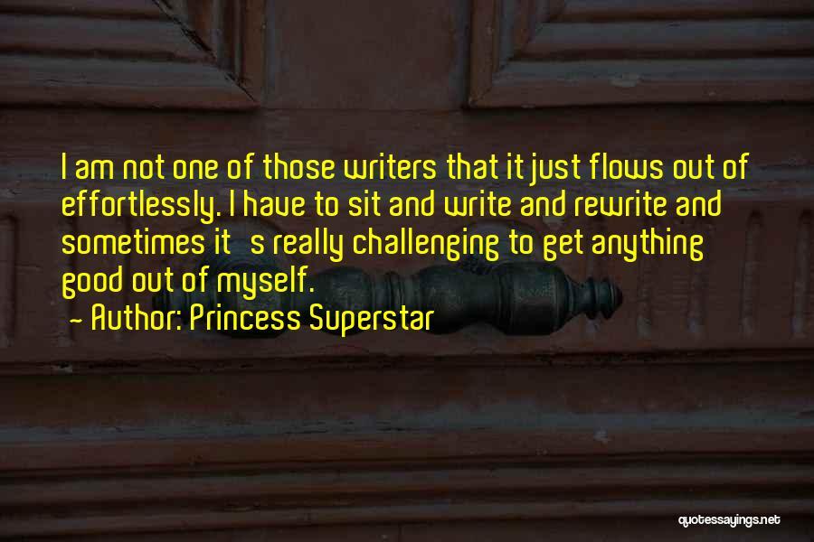 I Am Not Princess Quotes By Princess Superstar