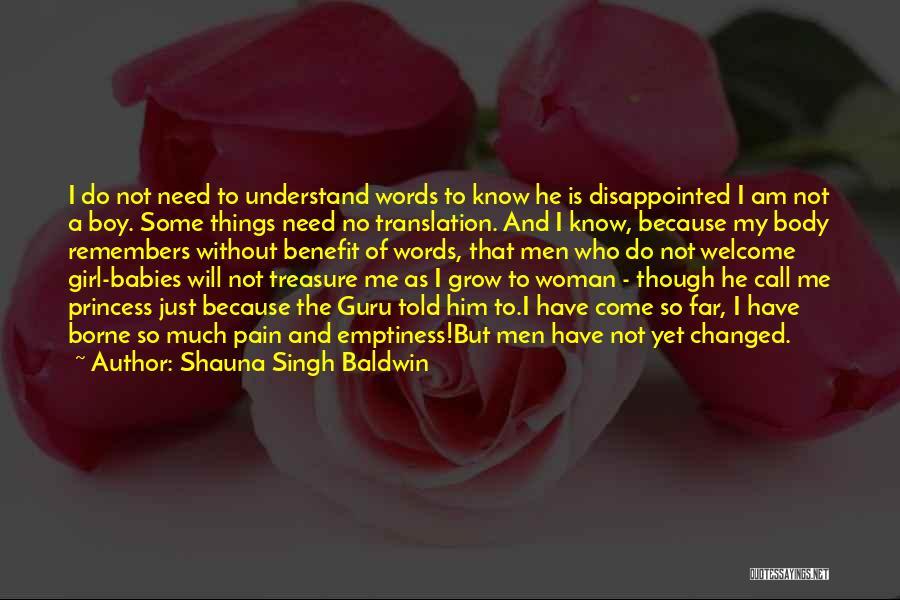I Am Not Princess Quotes By Shauna Singh Baldwin