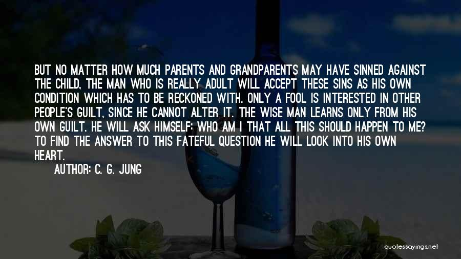 I Am Only A Man Quotes By C. G. Jung