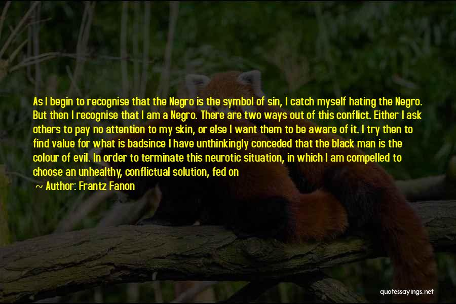 I Am Only A Man Quotes By Frantz Fanon