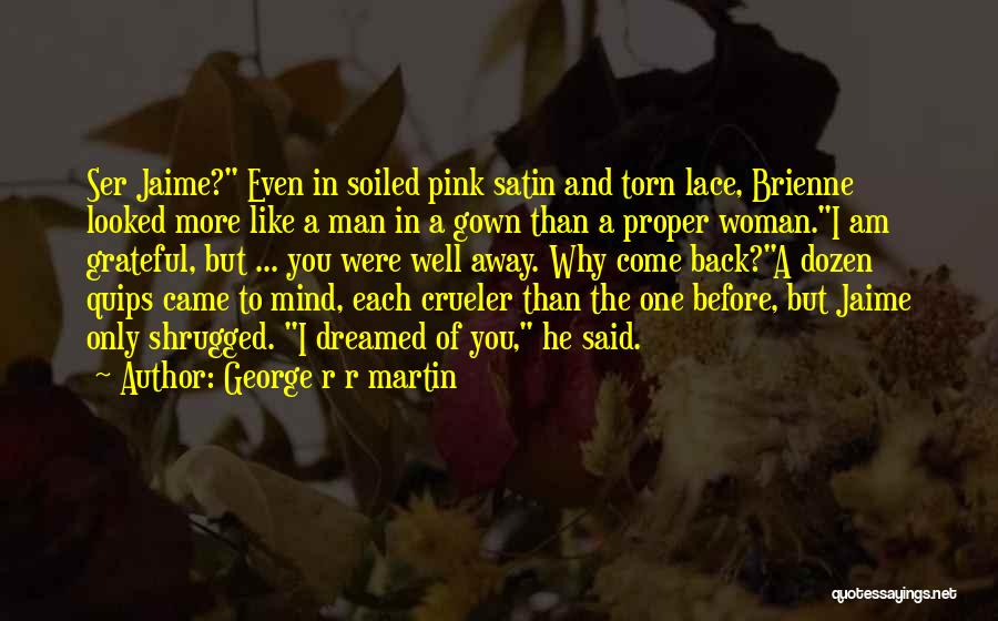 I Am Only A Man Quotes By George R R Martin