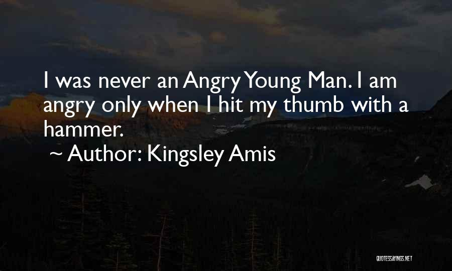 I Am Only A Man Quotes By Kingsley Amis