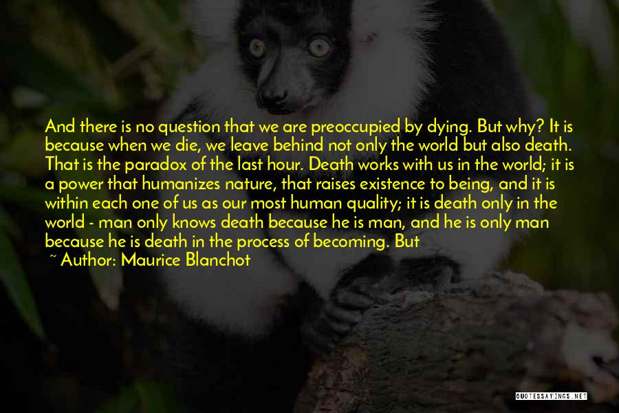 I Am Only A Man Quotes By Maurice Blanchot