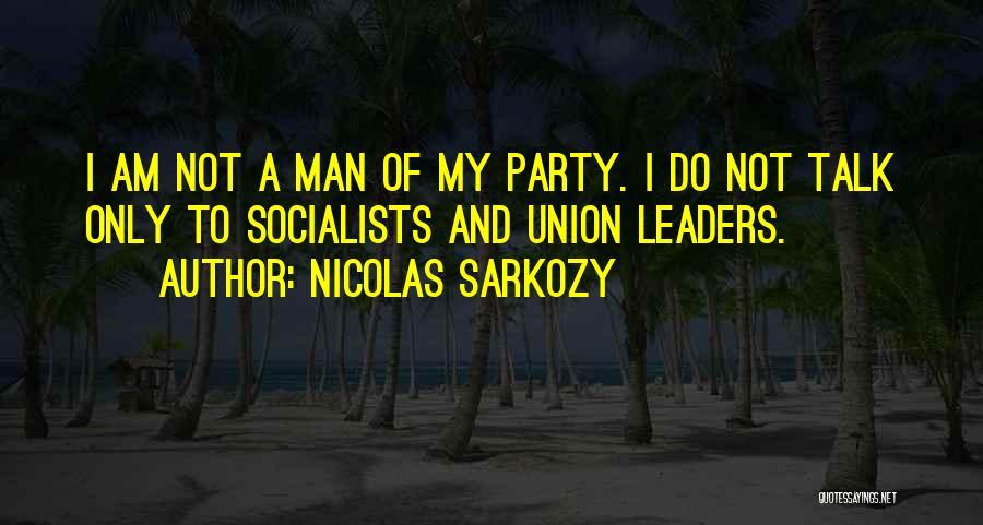 I Am Only A Man Quotes By Nicolas Sarkozy