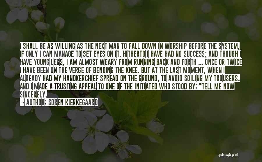 I Am Only A Man Quotes By Soren Kierkegaard