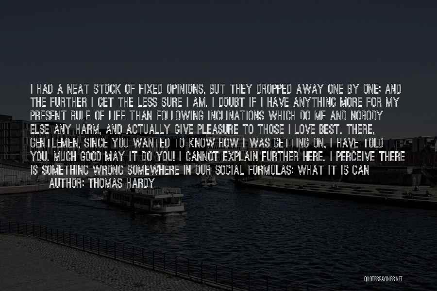 I Am Only A Man Quotes By Thomas Hardy