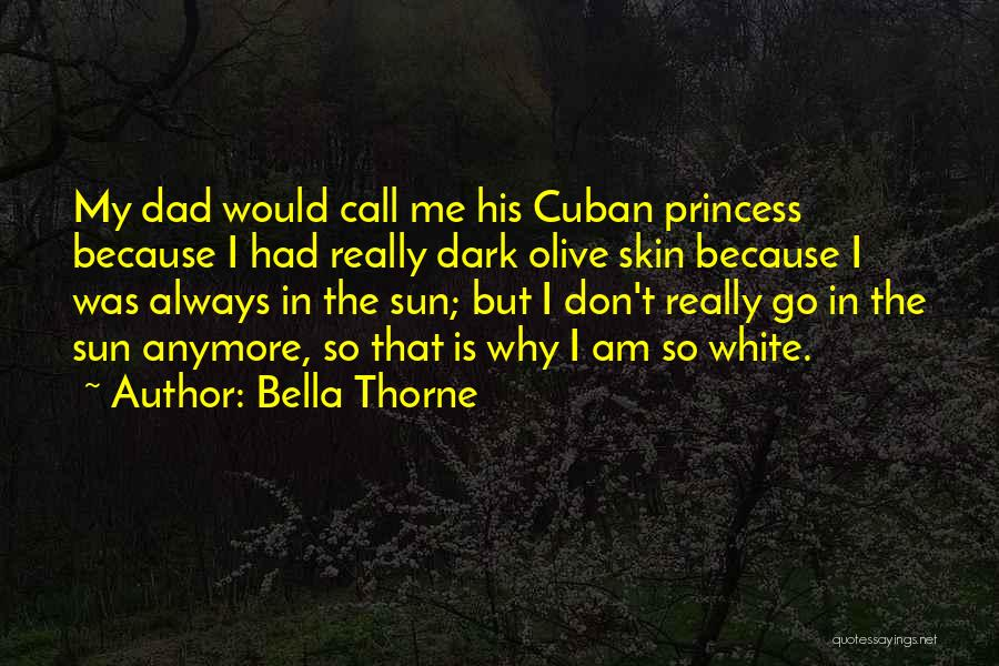 I Am Princess Quotes By Bella Thorne