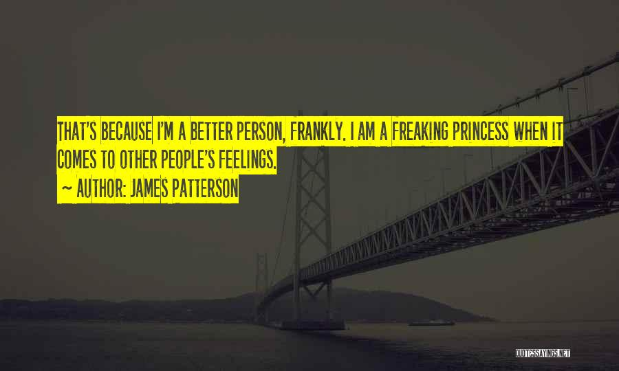I Am Princess Quotes By James Patterson