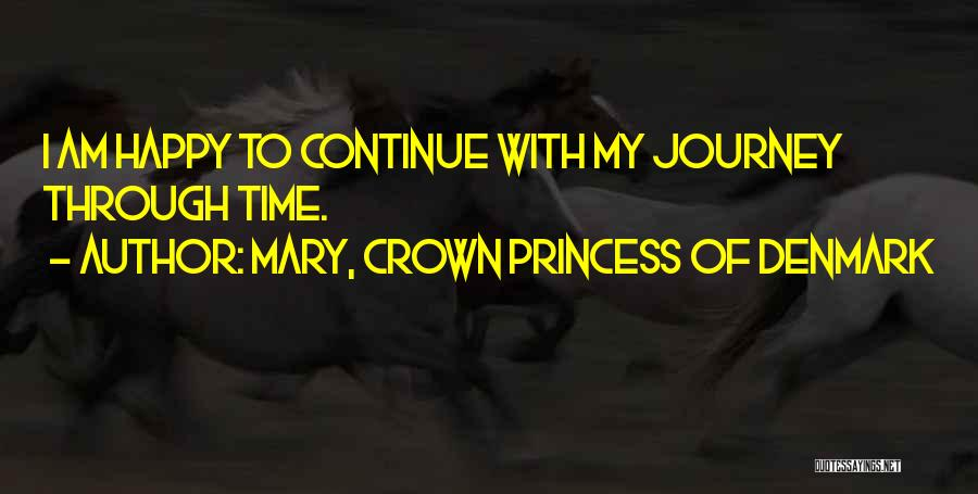 I Am Princess Quotes By Mary, Crown Princess Of Denmark
